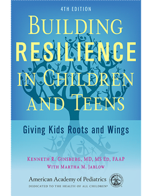 Building Resilience in Children and Teens, 4th Edition [Paperback] - AAP