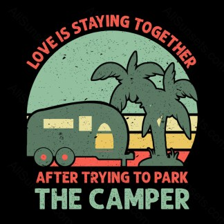 Love Is Staying Together After Trying To Park The Camper