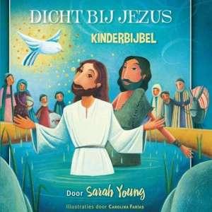 Dicht bij Jezus KINDERBIJBEL