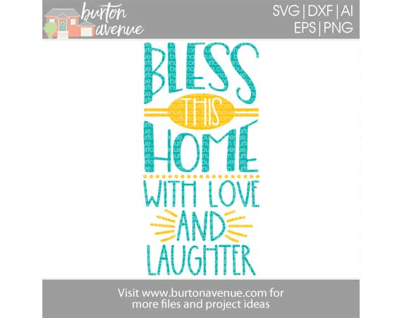Download Bless this Home with Love and Laughter Cut File - Burton ...