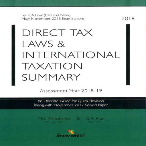 CA Final Direct Tax Summary Book by T N Manoharan for May, Nov 2018 (Old and New Syllabus)