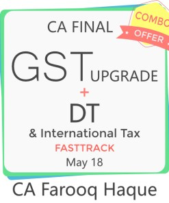 CA Final GST Upgrade & DT Fast track Combo Video Lectures by CA Farooq Haque