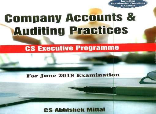 CS Executive Company Accounts and Auditing Practices Book by Sangeet Kedia, Abhishek Mittal For June 2018 Exam