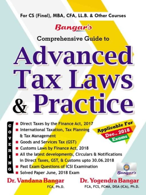 CS Professional Advanced Tax Laws and Practice Book by Yogender Bangar for Dec 2018 Exam