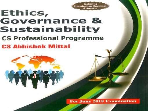 CS Professional Ethics, Governance and Sustainability Book by Abhishek Mittal For June 2018 Exam