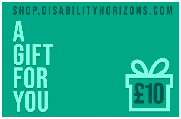 """Image is a green-coloured, virtual, electronic gift card for Disability Horizons with a silhouette of a gift box containing £10, with text which reads """"shop.disabilityhorizons.com. A GIFT FOR YOU"""""""