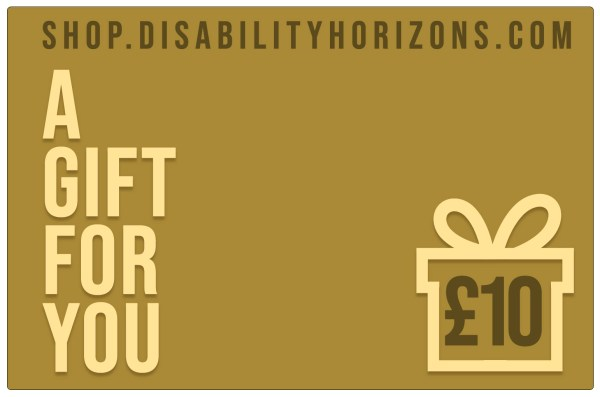 "Image is a mustard-coloured, virtual, electronic gift card for Disability Horizons with a silhouette of a gift box containing £10, with text which reads ""shop.disabilityhorizons.com. A GIFT FOR YOU"""