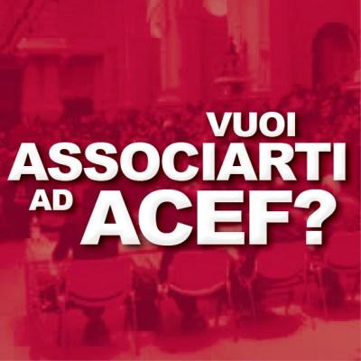 Vuoi associarti ad ACEF?