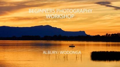 Albury Wodonga Beginners Photography Workshop