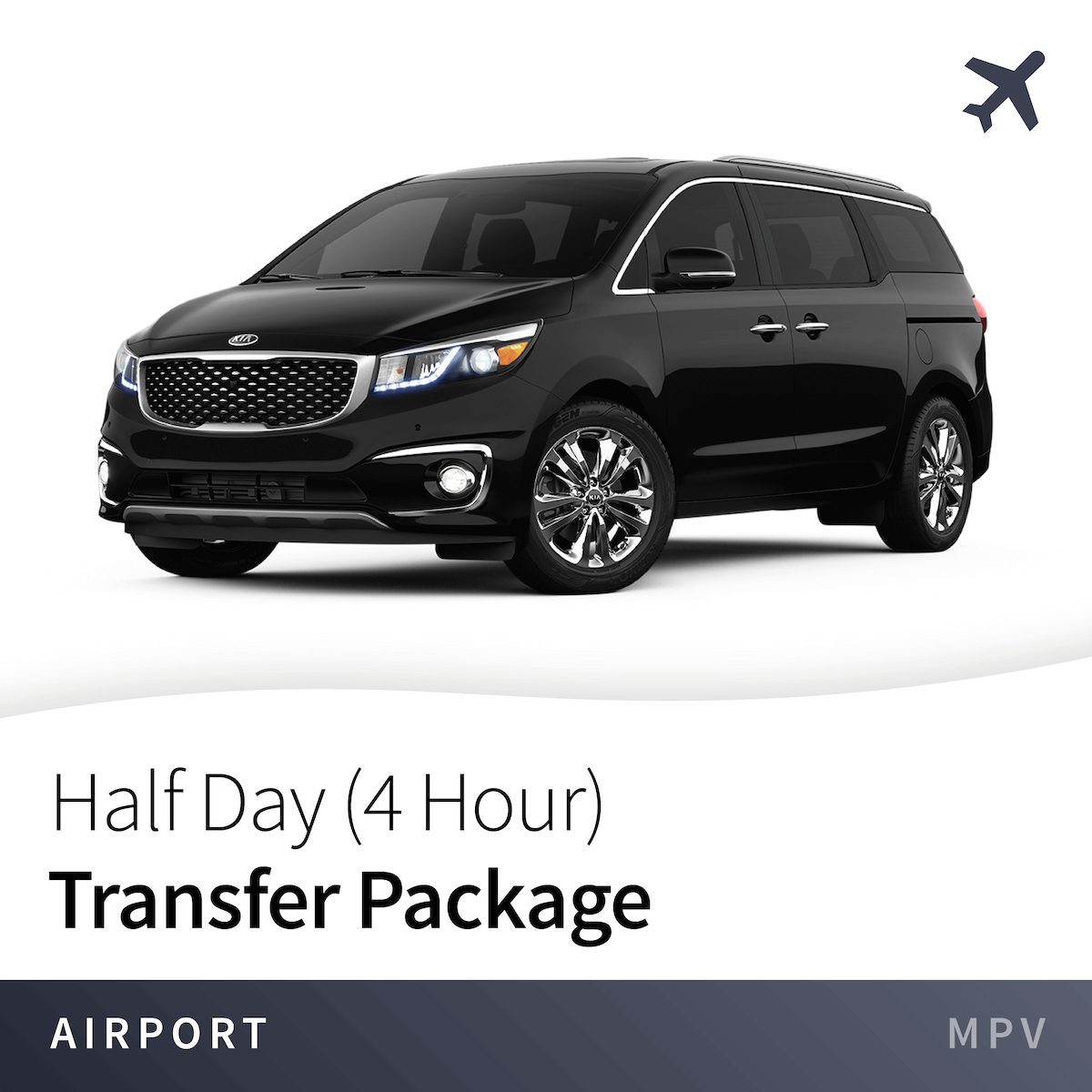 Half Day (4 Hour) Transfer Package From Airport - MPV 15