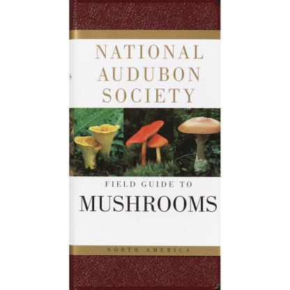 Field Guide to North American Mushrooms - National Audubon Society