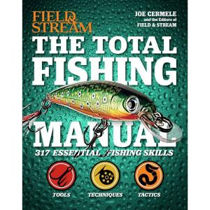 The Total Fishing Manual (Field & Stream): 317 Essential Fishing Skills Hardcover