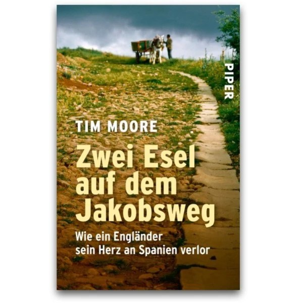 Zwei Esel auf dem Jakobsweg - Tim Moore