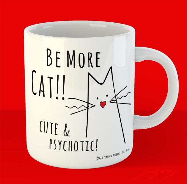 Be More Cat Funny Cat Mug