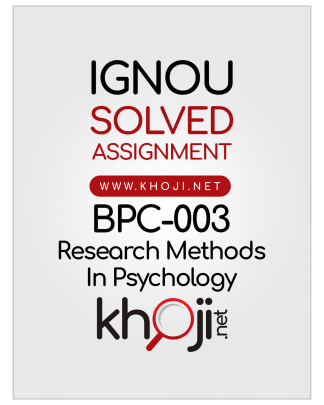 BPC-003 Solved Assignment 2018 2019 Research Methods In Psyhology