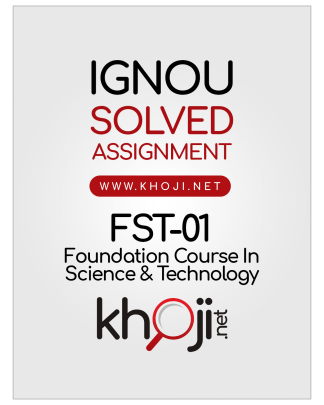 FST-01 Solved Assignment 2019 Foundation Course In Science and Technology