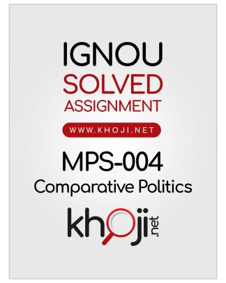 MPS-004 Solved Assignment 2018-2019 Comparative Politics English Medium