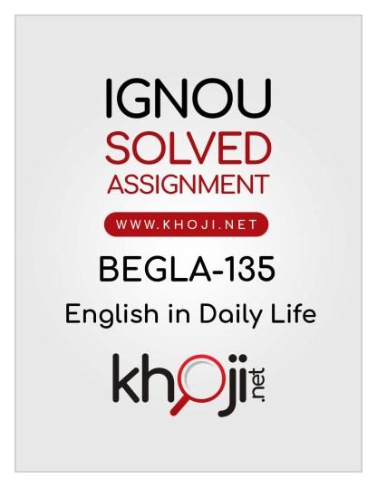 BEGLA-135 Solved Assignment For IGNOU BAG BCOMG BSCG CBCS