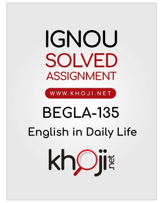 BEGLA-135 Solved Assignment For IGNOU BAG BCOMG BSCG CBCS