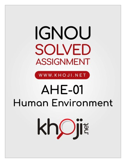 AHE-01 Solved Assignment English Medium Human Environment