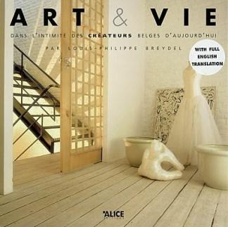Art et vie : dans l'intimité des créateurs belges d'aujourd'hui