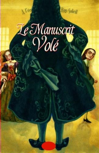 À l'école des pages du Roy-Soleil Volume 2, Le manuscrit volé