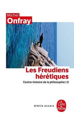 Contre-histoire de la philosophie Volume 8, Les freudiens hérétiques