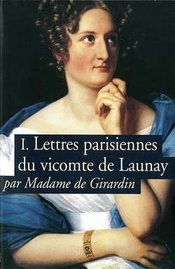 Lettres parisiennes du vicomte de Launay Volume 1