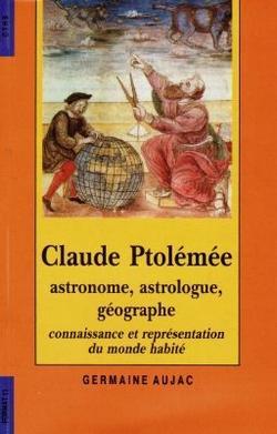 Claude Ptolémée, astronome, astrologue, géographe : connaissance et représentation du monde habité