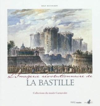 L'imagerie révolutionnaire de la Bastille : collections du Musée Carnavalet