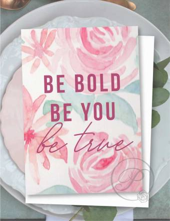 BE BOLD BE YOU GREETING CARD LAYOUT