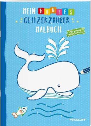 Mein buntes Glitzerzauber Malbuch (Wal) | Tessloff Verlag