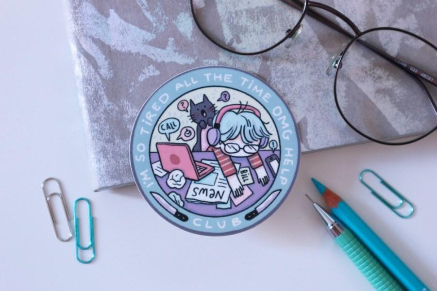 Tired all the time club sticker - shop.srtam.com