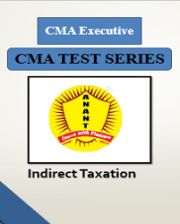 CMA Executive Group 2 Indirect Taxation Test Series By Anant Institute