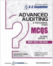 Final ADVANCED AUDITING & PROFESSIONAL ETHICS MCQs Old & New Syllabus Edition: 1st Ed.
