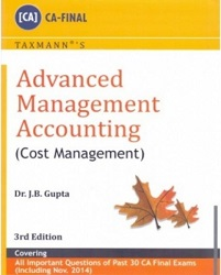 Advanced Management Accounting - Cost Management by CA J.B Gupta
