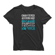 Chartered Accountant Because Super Hero Half Sleeve Black T-Shirt