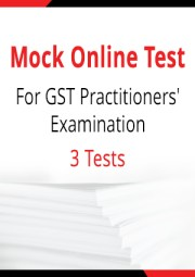 GST Practitioners Exam - 3 Mock Tests