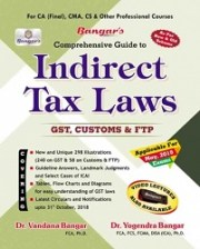 CA Final Indirect Tax Laws GST, Custom & FTP (Old & New Syllabus) By Dr. Vandana Bangar & Dr. Yogendra Bangar