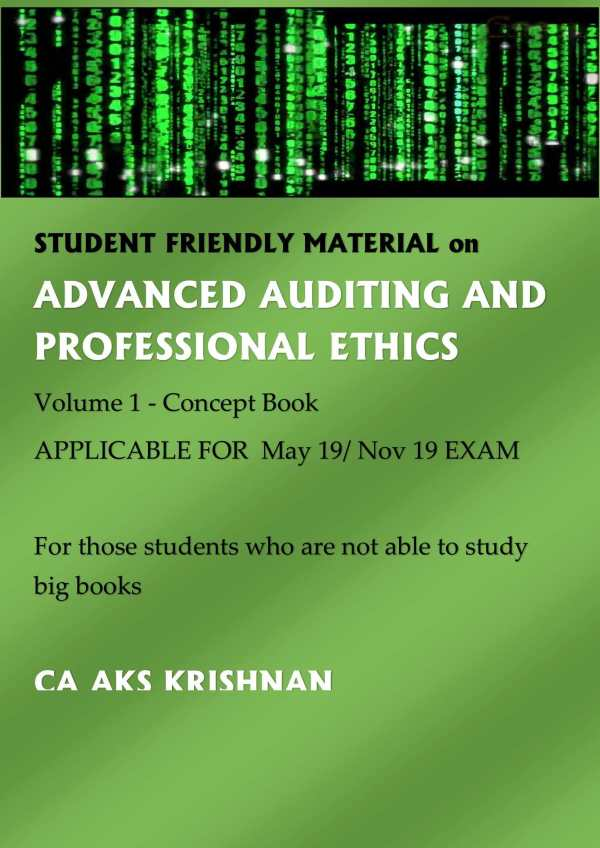 Material on Advanced Auditing And Professional Ethics Volume 1 – Concept Book for CA Final Old and New Syllabus both By CA A.K.S. Krishnan