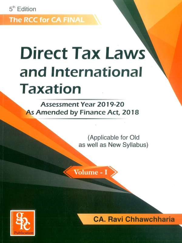 CA FINAL Direct Taxes Old and New Syllabus both (Set of Two Volume) By Ravi Chhawchharia Applicable for May / November 2019 Exam