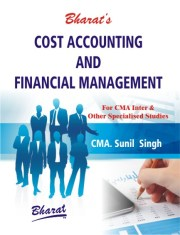 CMA Inter COST ACCOUNTING & FINANCIAL MANAGEMENT by CMA. SUNIL SINGH