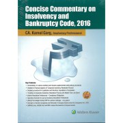 CONCISE COMMENTARY ON INSOLVENCY AND BANKRUPTCY CODE, 2016 BY CA KAMAL GARG