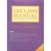 GST LAWS MANUAL ACTS, RULES AND FORMS BY RAKESH GARG & SANDEEP GARG