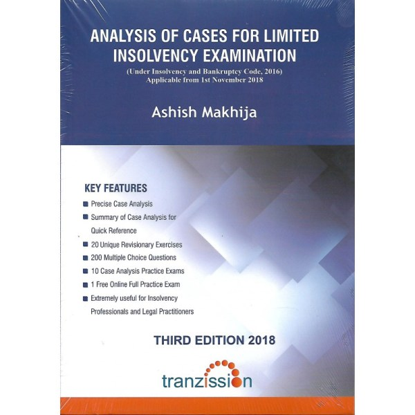 ANALYSIS OF CASES FOR LIMITED INSOLVENCY EXAMINATION BY ASHISH MAKHIJA