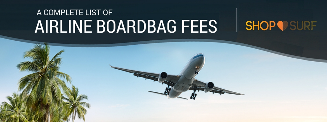 efbcb507278c 2017 Airline Surfboard Baggage Fees - Shop.Surf