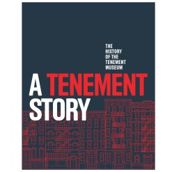 a tenement story the history of the tenement museum 753 1 scaled