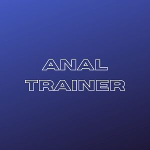 Anal Trainers