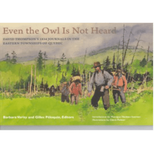 Even the Owl is Not Heard David Thompson's 1834 Journals in the Eastern Townships of Quebec (ID 296)