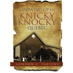 GROWING UP IN KNICKY KNOCKY QUEBEC, GORDON C. PARSONS (ID 440)